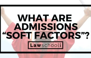 Law School Admissions Soft Factors