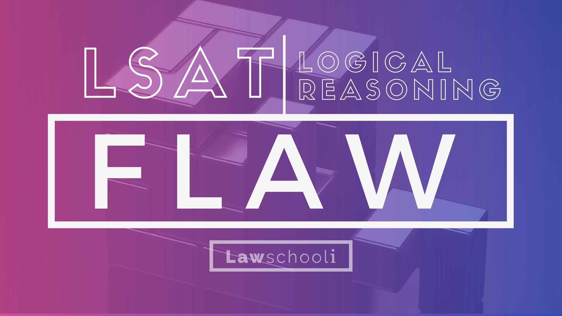 LSAT LR Flaw Questions For Non-Dummies - LawSchooli