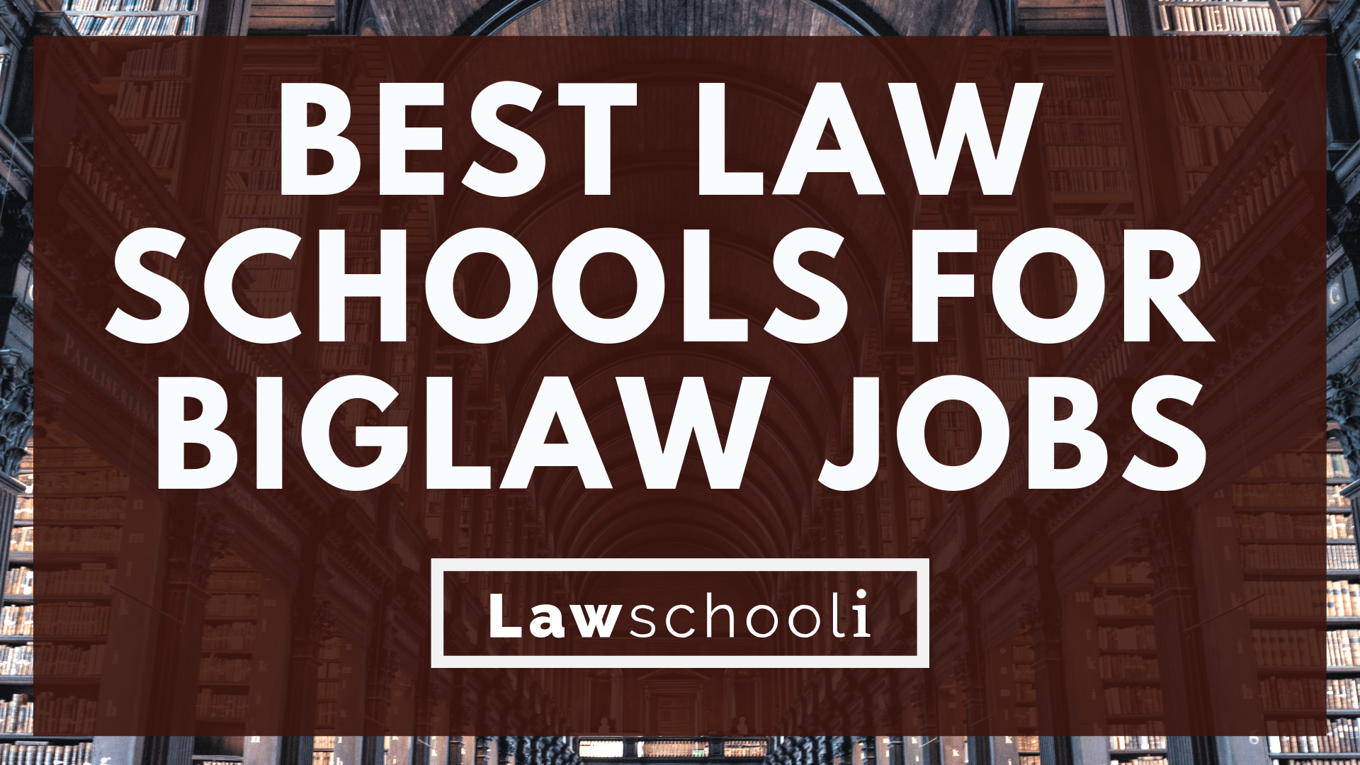 The Best Law Schools for BigLaw Jobs - $180,000 a year