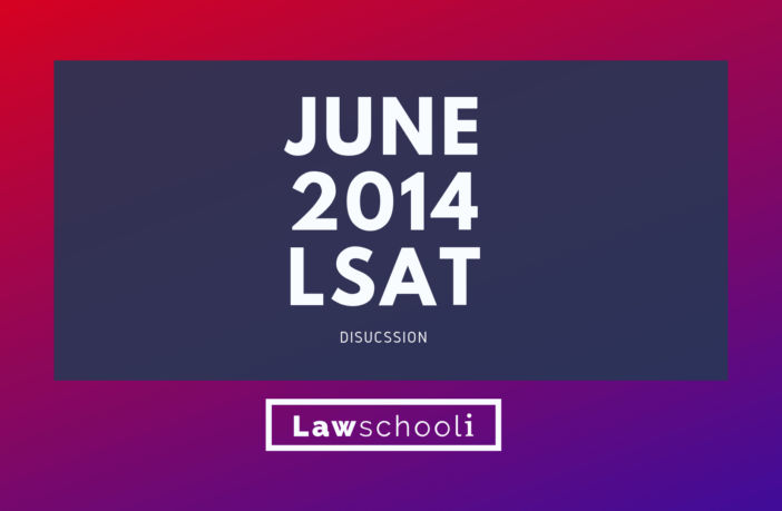 June 2014 LSAT Discussion and Score Release Post - LawSchooli